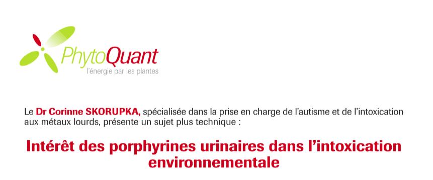 «Intérêt des porphyrines urinaires dans l'intoxication environnementale» par PhytoQuant