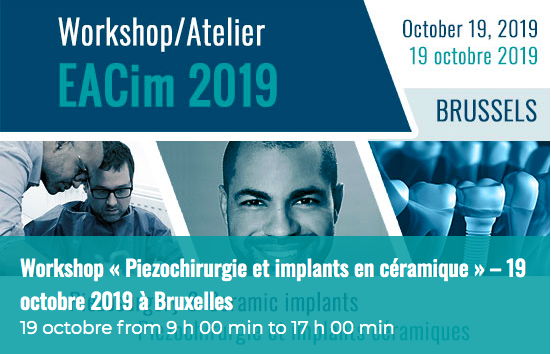 Workshop « Piezochirurgie et implants en céramique »