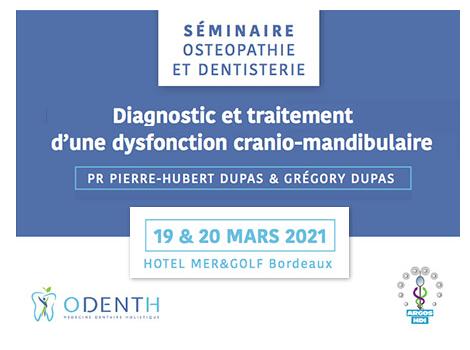 """Séminaire Odenth / Argos-hdi """"Ostéopathie et Dentisterie"""" des Drs Dupas – 19-20 mars 2021"""